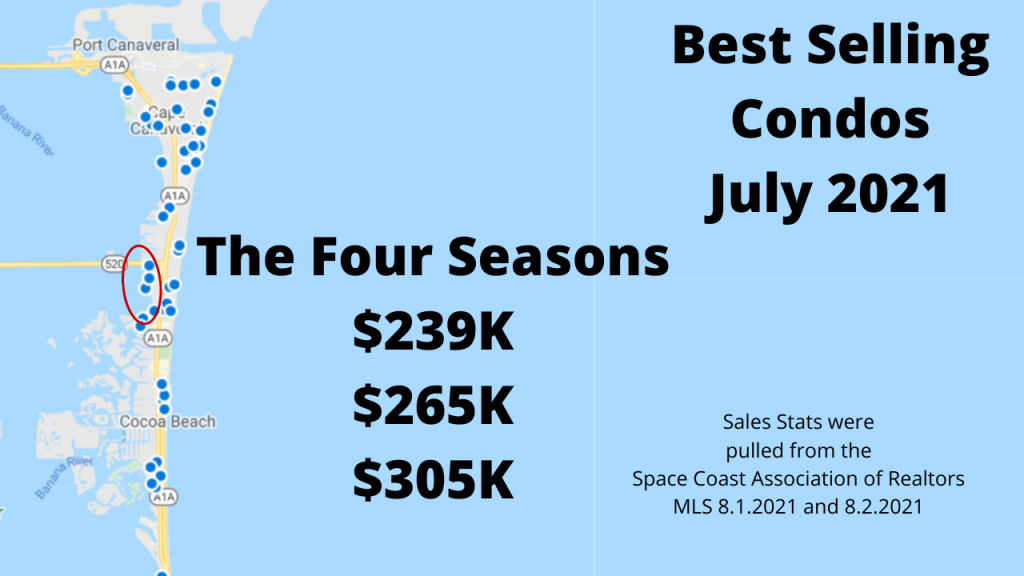 Map view of Cocoa Beach and Cape Canaveral showing the sold condos for July 2021. Highlighted is the Four Seasons condo complex with 3 sales for July 2021. $239K $265K and $305K